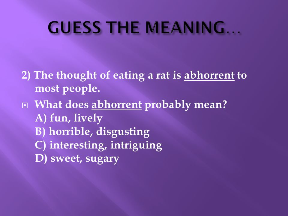 2) The thought of eating a rat is abhorrent to most people.