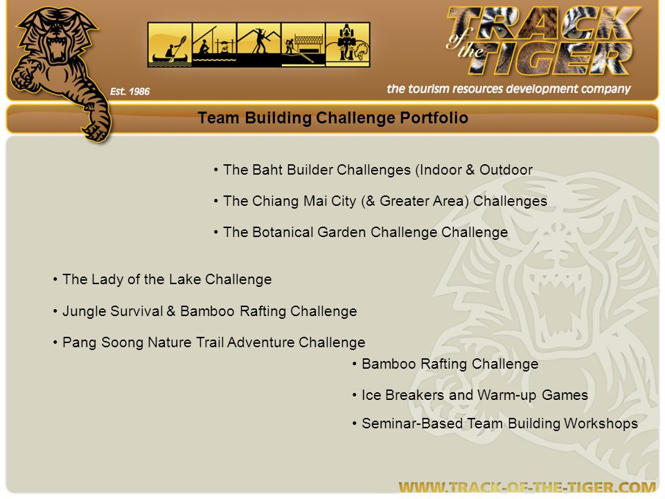 The Jungle Survival & Bamboo Rafting Challenge (4 -5hrs.) This 2 part challenge takes place at a location in the nearby mountains and on the banks of a river about 1 hr.