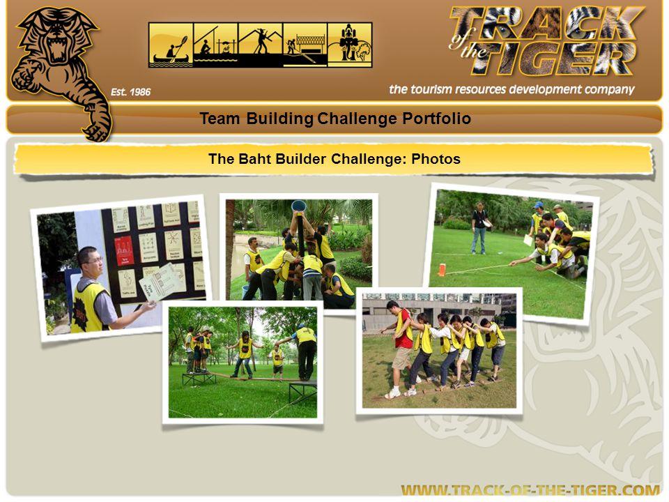 The Baht Builder Challenge: Photos Team Building Challenge Portfolio