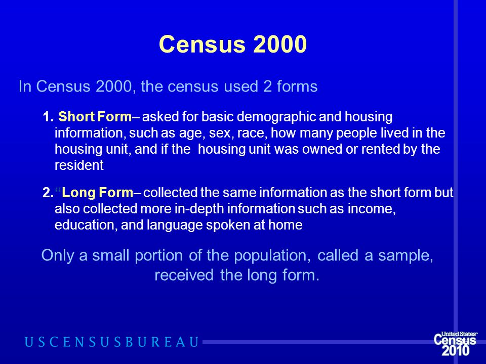 Census 2000 In Census 2000, the census used 2 forms 1.