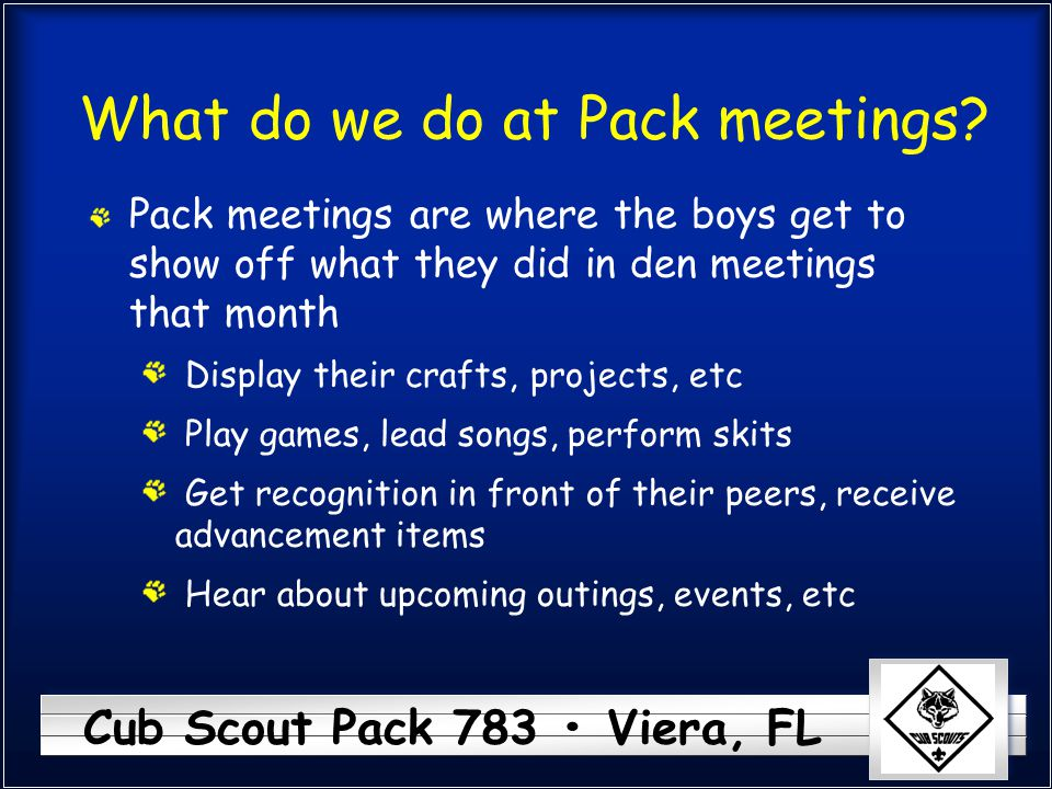 Cub Scout Pack 783 Viera, FL What do we do at Pack meetings.