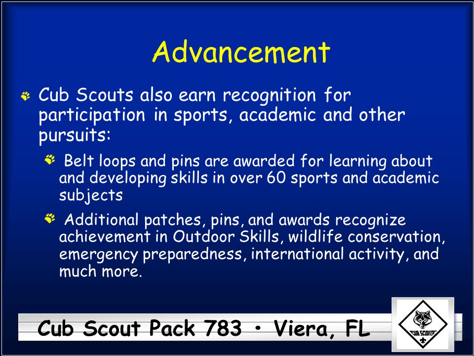 Cub Scout Pack 783 Viera, FL Advancement Cub Scouts also earn recognition for participation in sports, academic and other pursuits: Belt loops and pin