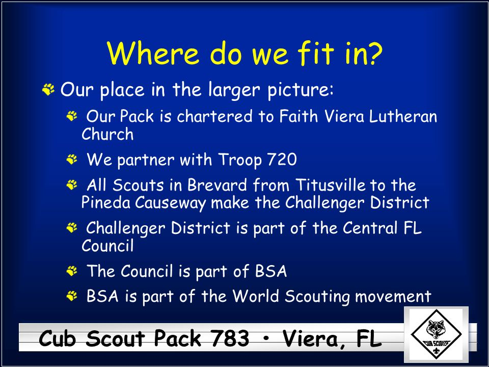 Cub Scout Pack 783 Viera, FL Where do we fit in.