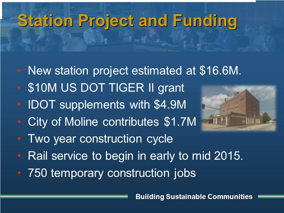 Building Sustainable Communities Station Project and Funding New station project estimated at $16.6M.