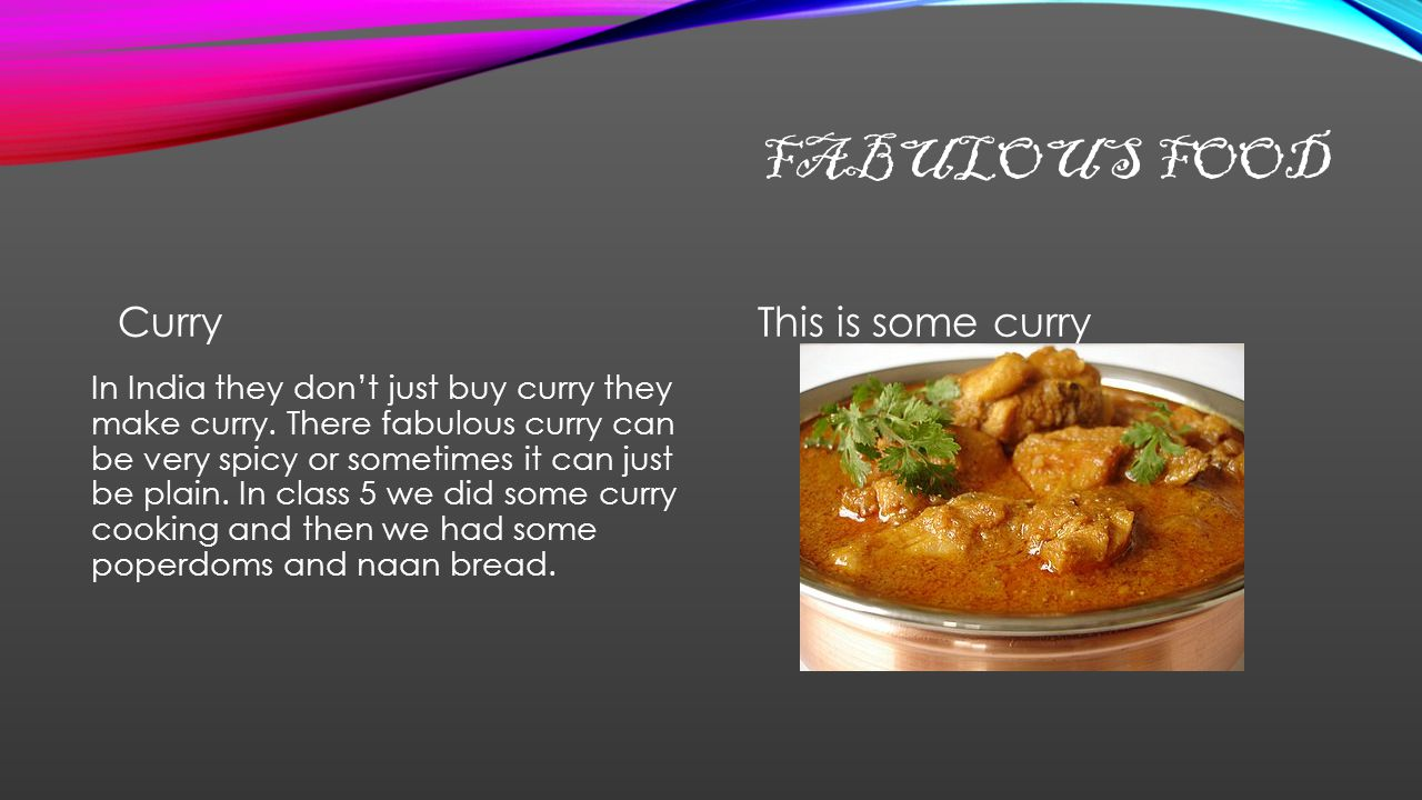 FABULOUS FOOD Curry In India they don't just buy curry they make curry.