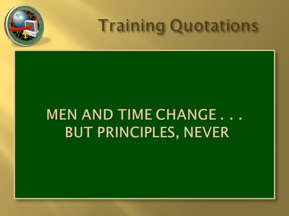 MEN AND TIME CHANGE... BUT PRINCIPLES, NEVER