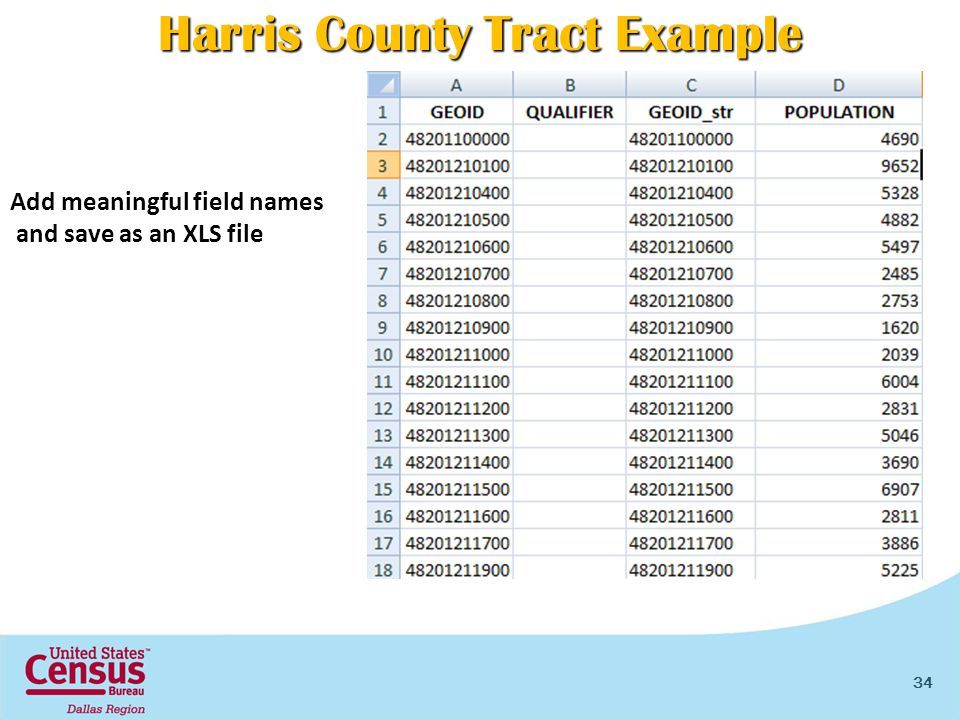 34 Add meaningful field names and save as an XLS file Harris County Tract Example