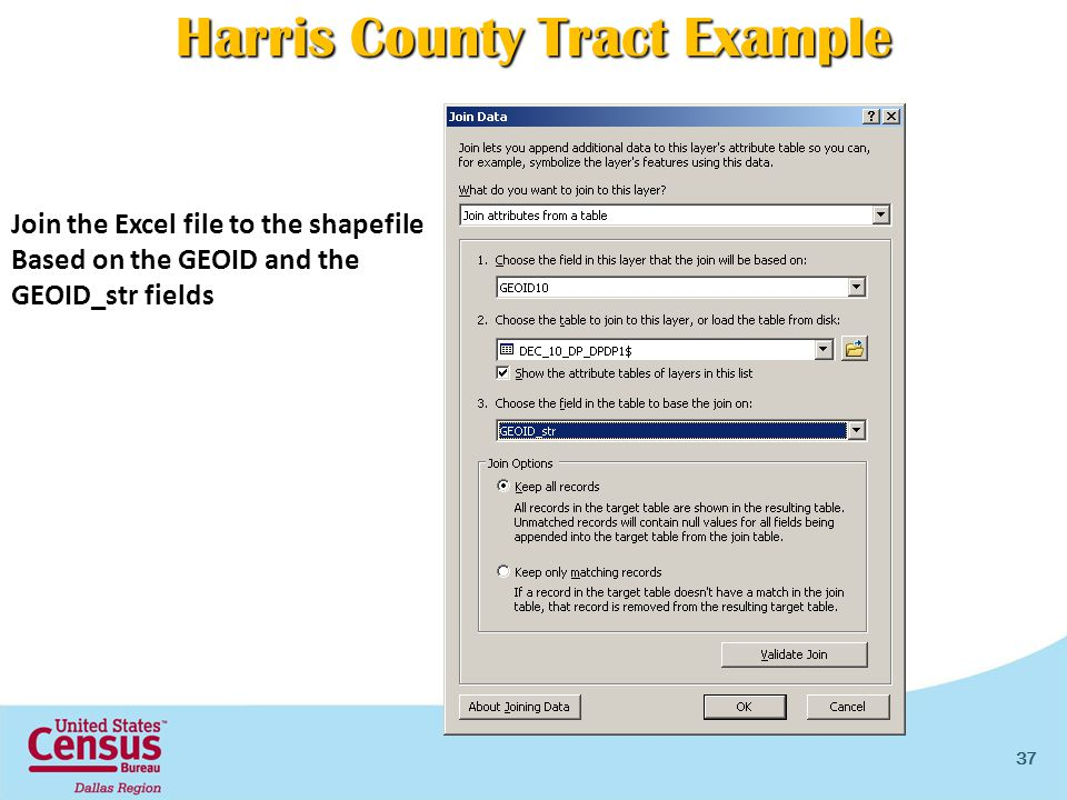 37 Join the Excel file to the shapefile Based on the GEOID and the GEOID_str fields Harris County Tract Example