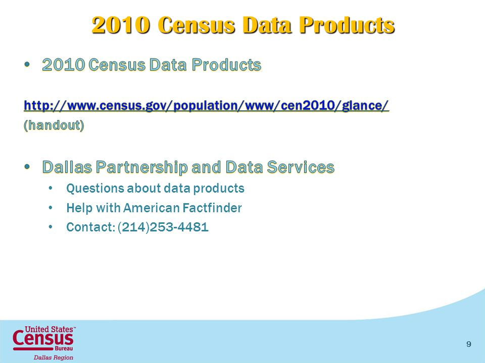 2010 Census Data Products 9