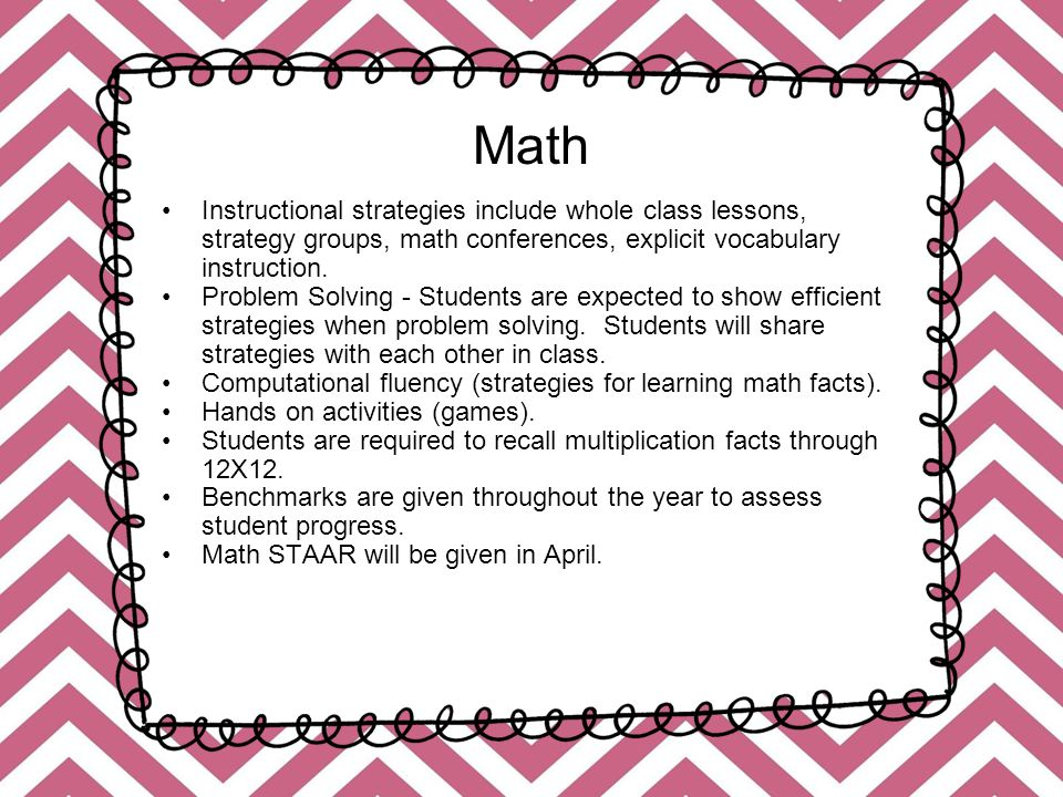 Math Instructional strategies include whole class lessons, strategy groups, math conferences, explicit vocabulary instruction.