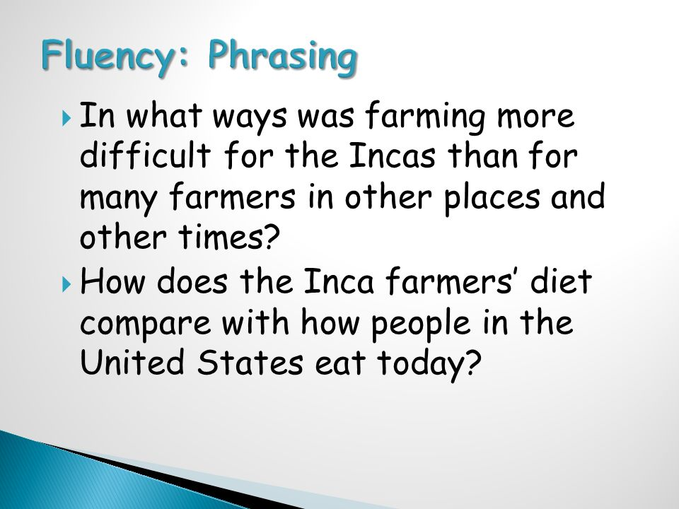  In what ways was farming more difficult for the Incas than for many farmers in other places and other times.