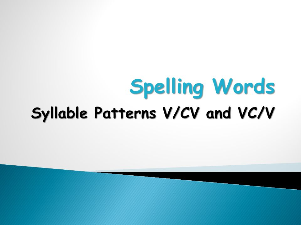 Spelling Words Syllable Patterns V/CV and VC/V