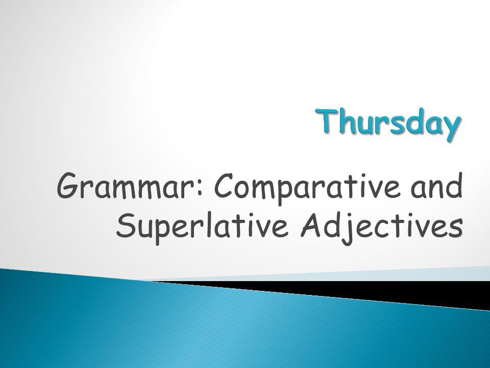 Grammar: Comparative and Superlative Adjectives