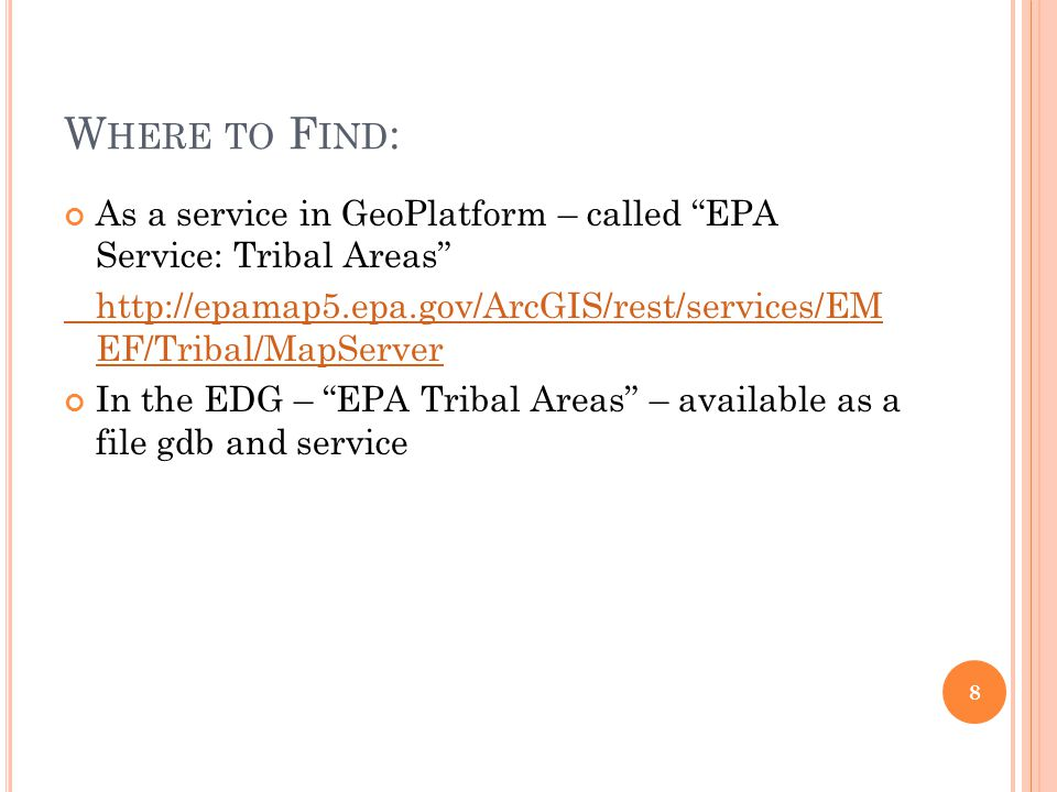 W HERE TO F IND : As a service in GeoPlatform – called EPA Service: Tribal Areas http://epamap5.epa.gov/ArcGIS/rest/services/EM EF/Tribal/MapServer In the EDG – EPA Tribal Areas – available as a file gdb and service 8