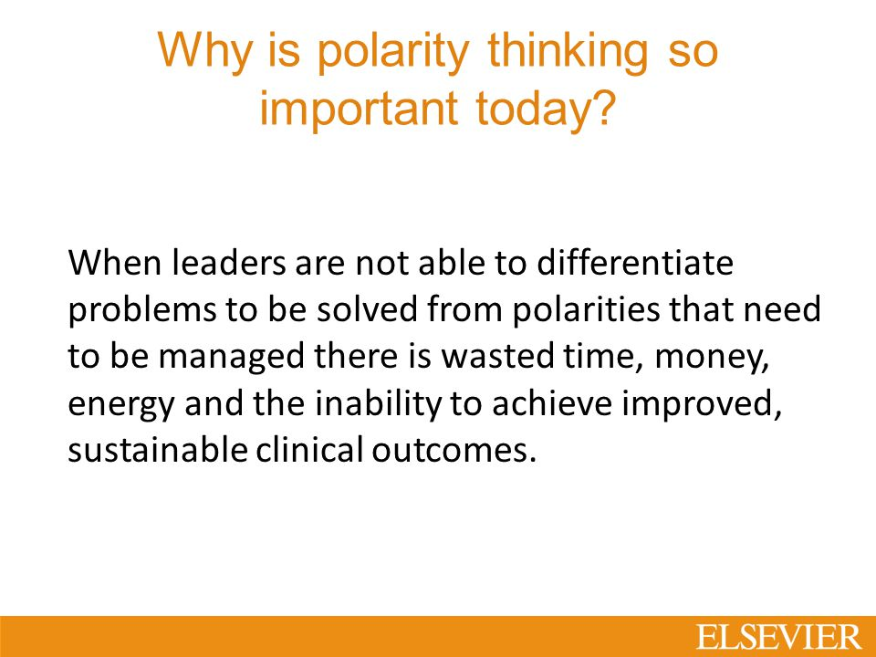 Why is polarity thinking so important today.