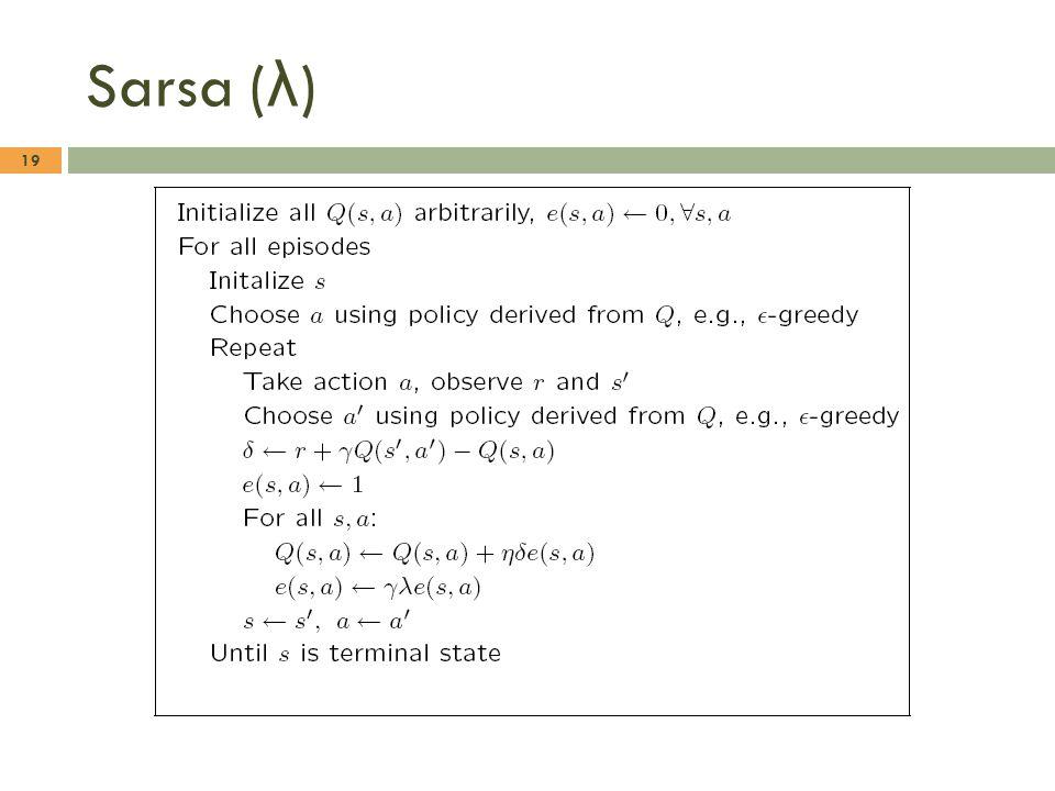 Sarsa ( λ ) 19