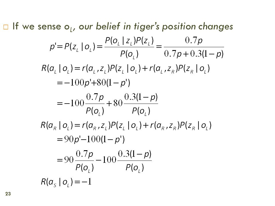 23  If we sense o L, our belief in tiger's position changes