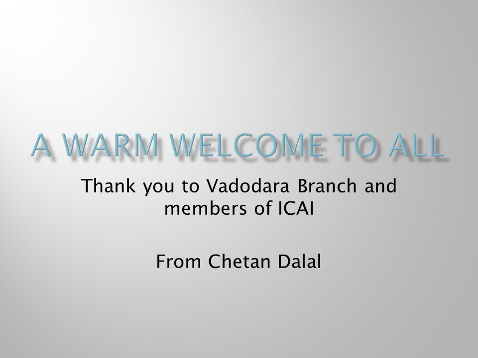 Thank you to Vadodara Branch and members of ICAI From Chetan Dalal