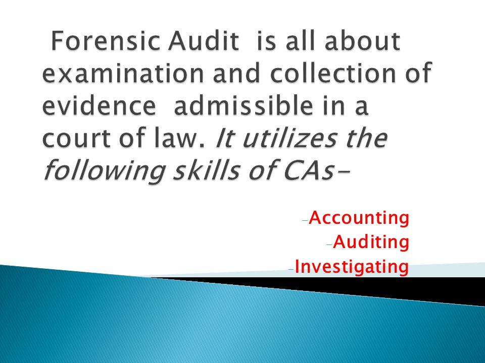 - Accounting - Auditing - Investigating
