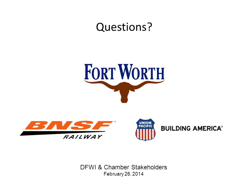 Questions? DFWI & Chamber Stakeholders February 26, 2014