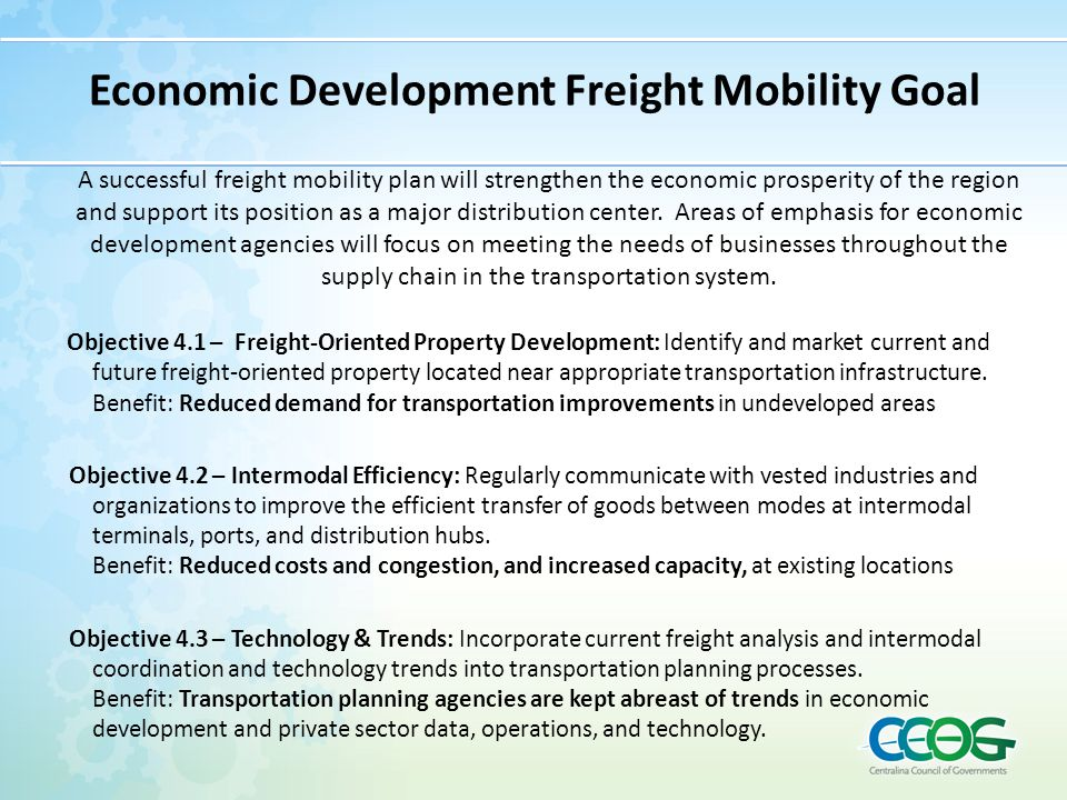 Economic Development Freight Mobility Goal Objective 4.1 – Freight-Oriented Property Development: Identify and market current and future freight-orien