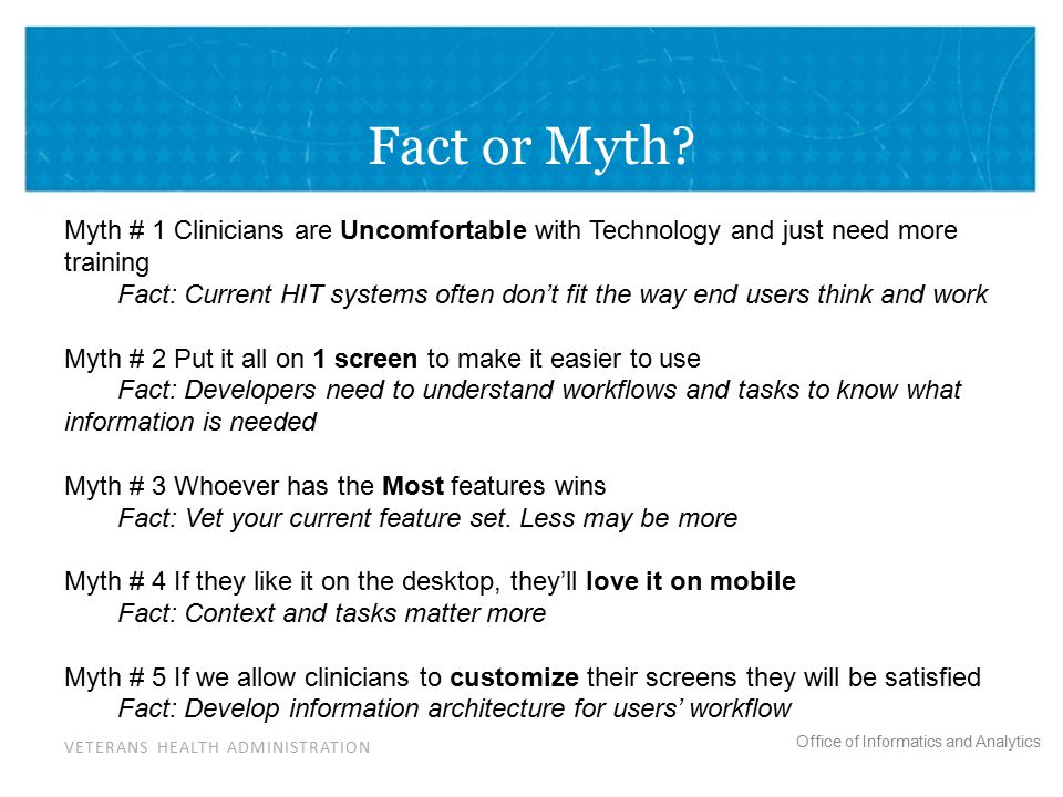 VETERANS HEALTH ADMINISTRATION Office of Informatics and Analytics Fact or Myth.