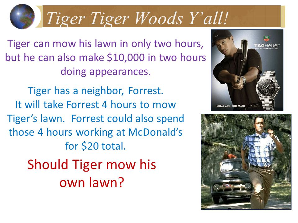 Should Tiger Woods Mow His Own Lawn How can people benefit from specialization and trade