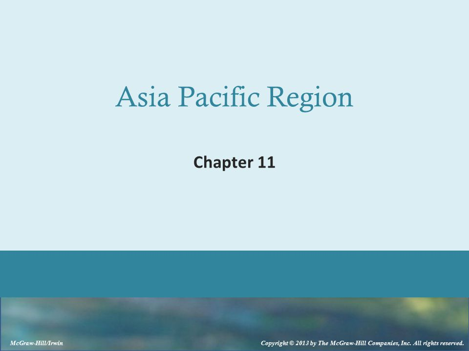 McGraw-Hill/Irwin Copyright © 2013 by The McGraw-Hill Companies, Inc. All rights reserved. Asia Pacific Region Chapter 11