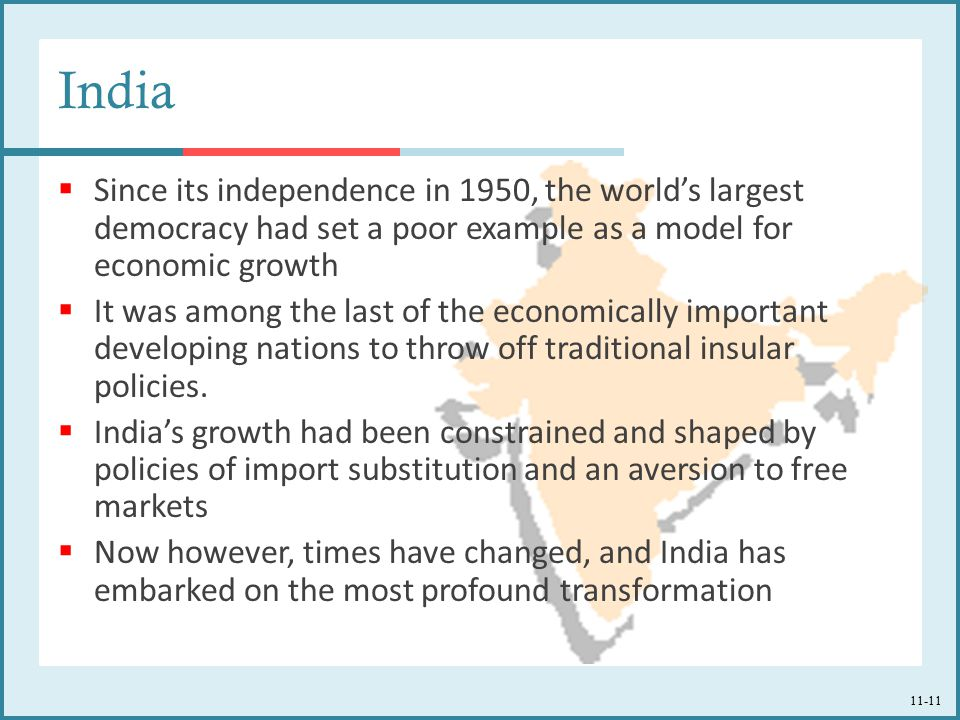 11-11 India  Since its independence in 1950, the world's largest democracy had set a poor example as a model for economic growth  It was among the l