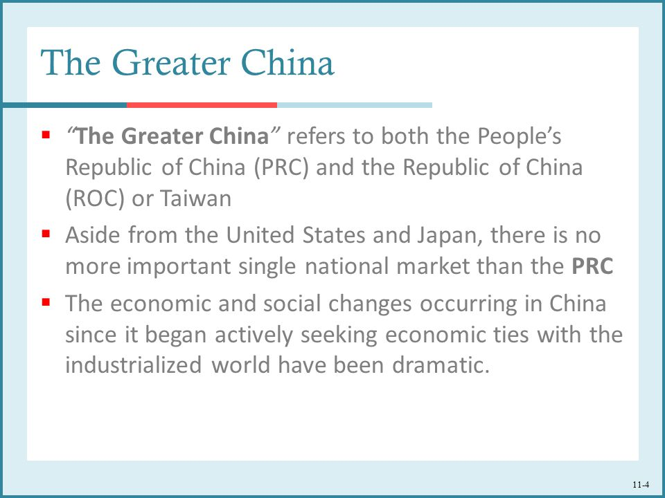 "11-4 The Greater China  ""The Greater China"" refers to both the People's Republic of China (PRC) and the Republic of China (ROC) or Taiwan  Aside fro"