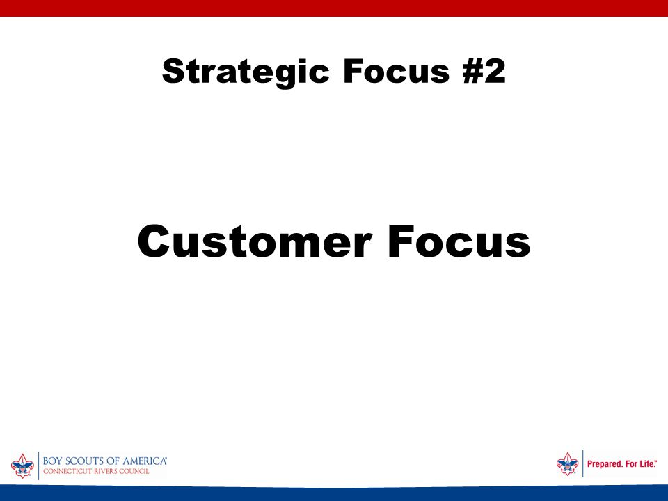 Strategic Focus #2 Customer Focus