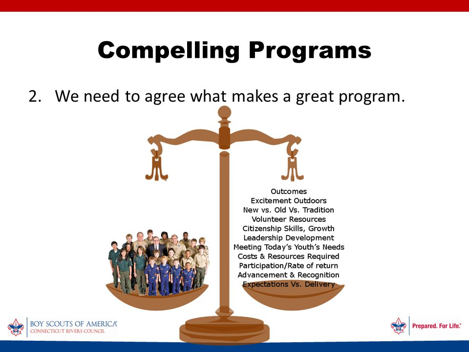 Compelling Programs 2.We need to agree what makes a great program.