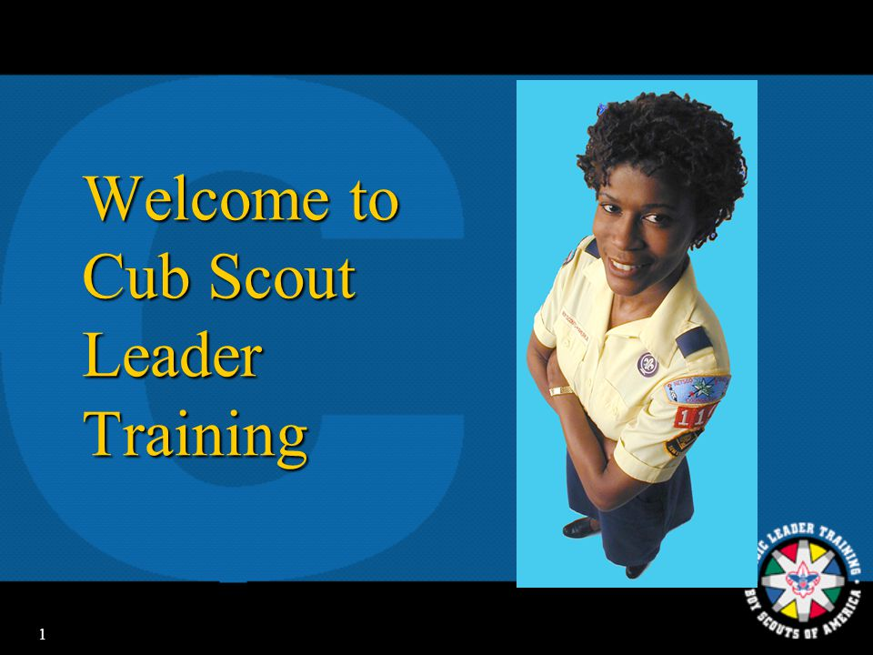 1 Welcome to Cub Scout Leader Training