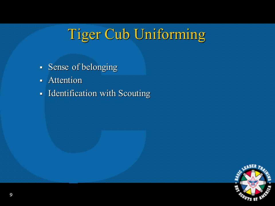 9 Tiger Cub Uniforming  Sense of belonging  Attention  Identification with Scouting
