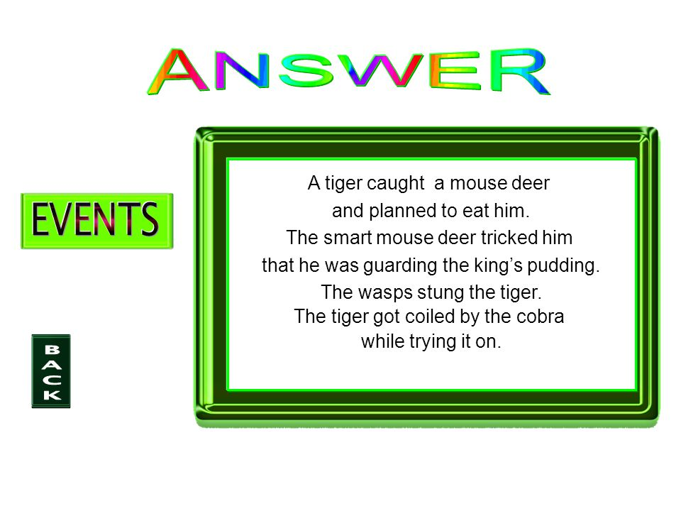 A tiger caught a mouse deer and planned to eat him.