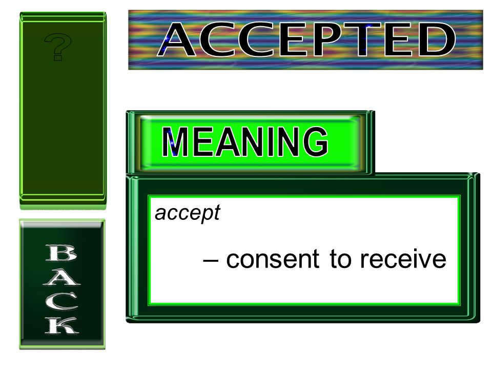 accept – consent to receive