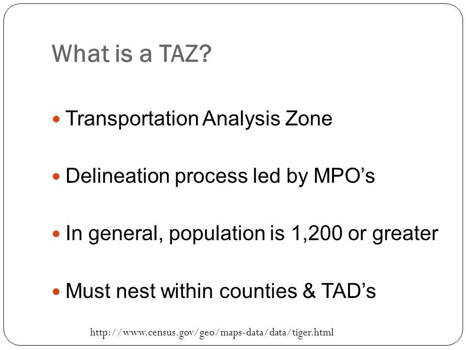 What is a TAZ.