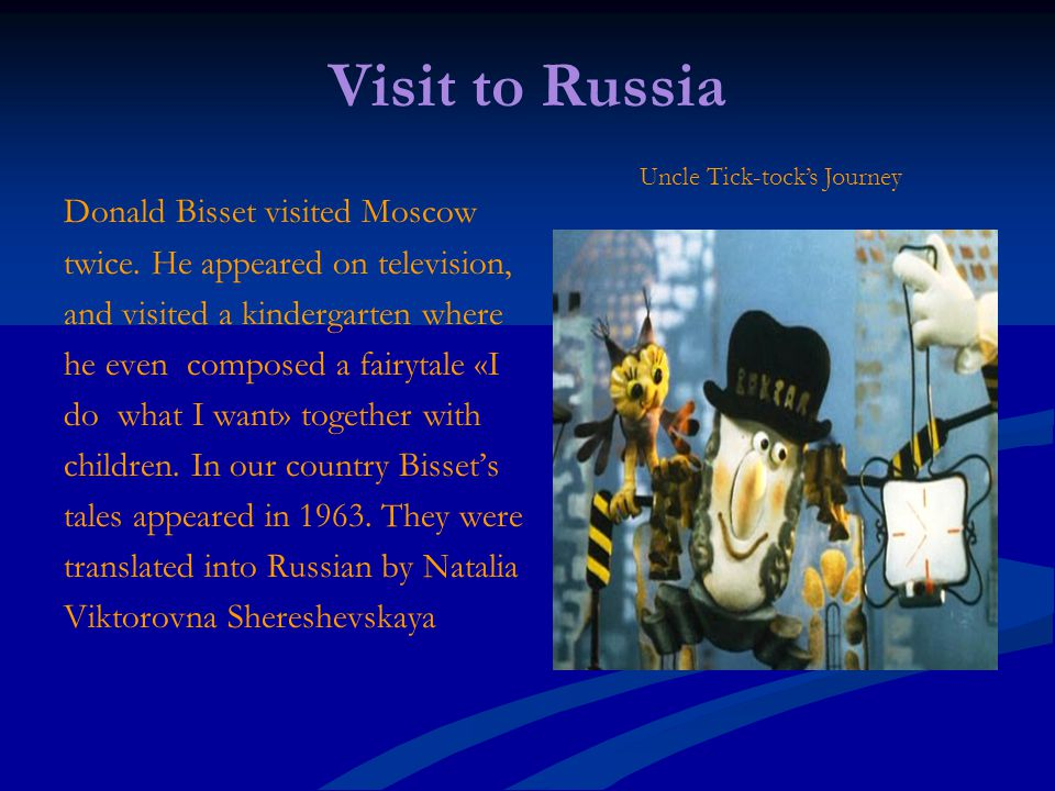 Visit to Russia Donald Bisset visited Moscow twice.