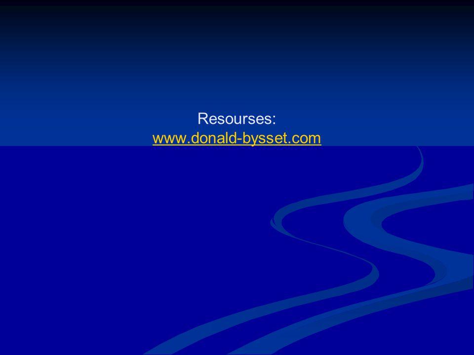 Resourses: www.donald-bysset.com www.donald-bysset.com