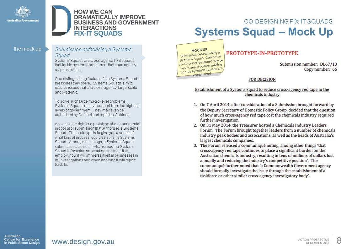 8 Submission authorising a Systems Squad Systems Squads are cross-agency fix it squads that tackle systemic problems –that span agency responsibilities.