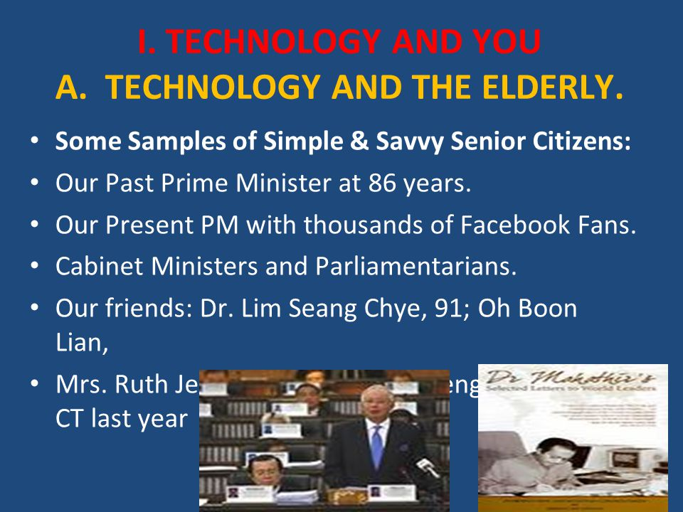 B.TECHNOLOGICAL TOOLS AND THE ELDERLY b. To Contact family members, friends, resources, etc.