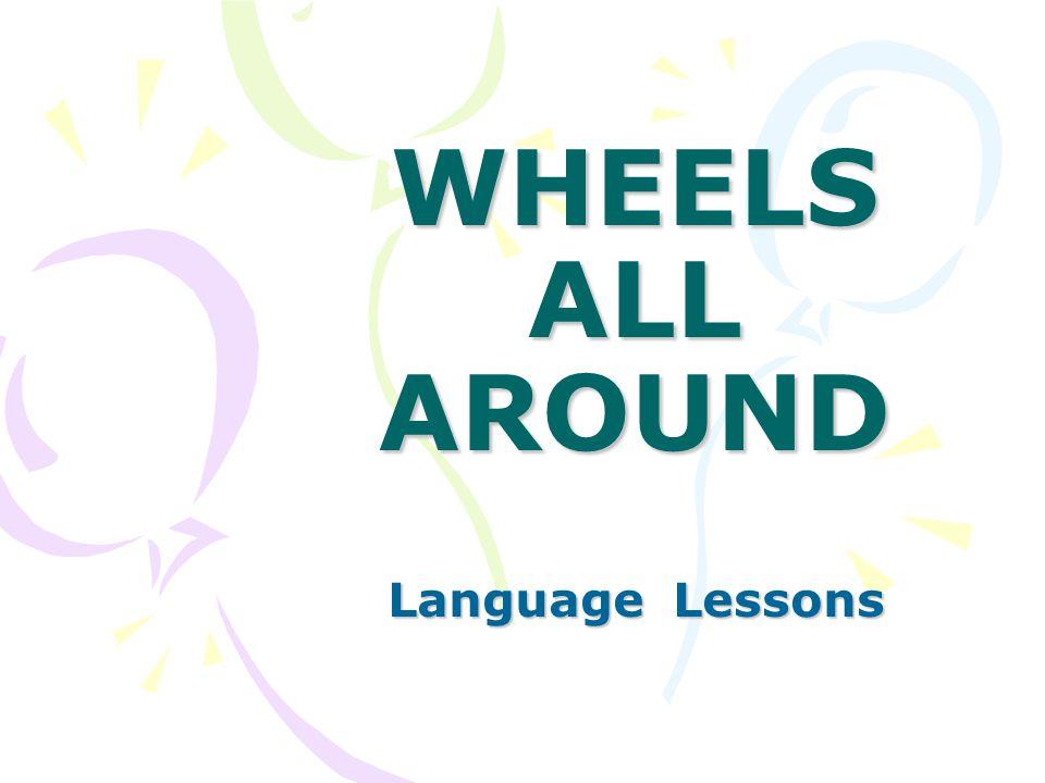 What has wheels?