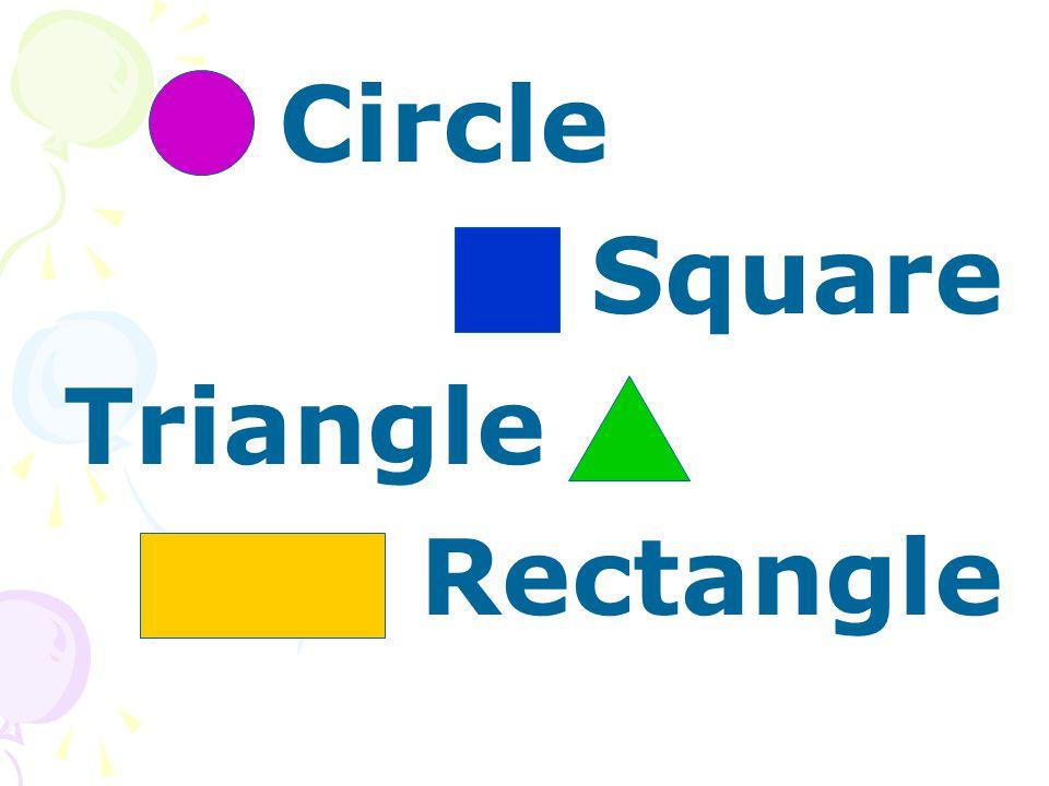 Circle Square Triangle Rectangle