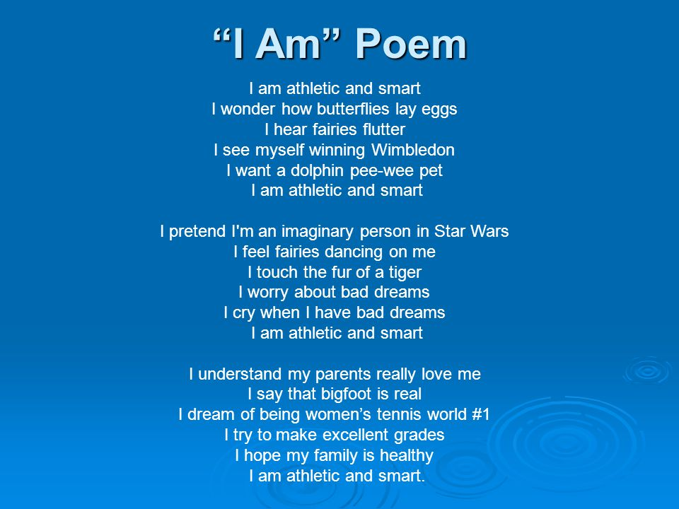 """""""I Am"""" Poem I am athletic and smart I wonder how butterflies lay eggs I hear fairies flutter I see myself winning Wimbledon I want a dolphin pee-wee p"""