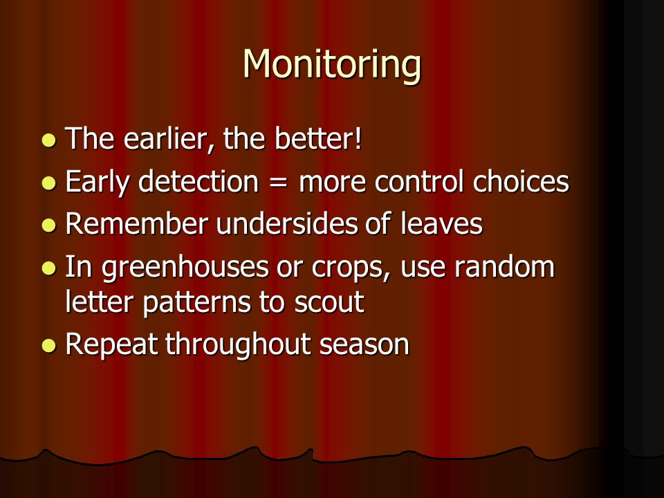 Monitoring The earlier, the better. The earlier, the better.