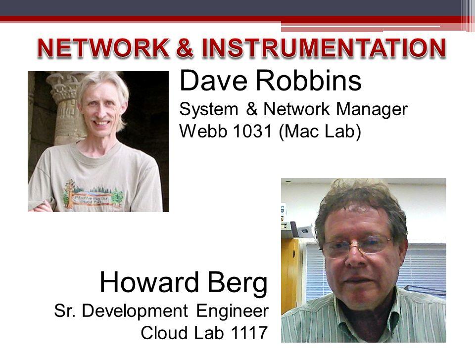 Dave Robbins System & Network Manager Webb 1031 (Mac Lab) Howard Berg Sr.