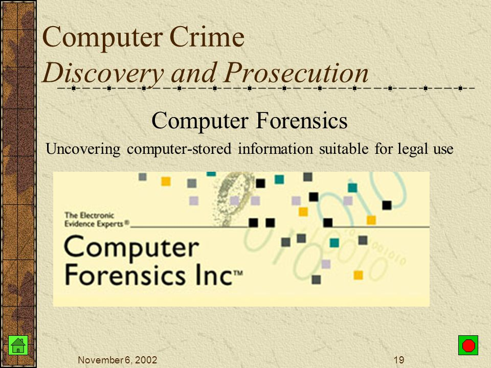 November 6, 200218 Computer Fraud and Abuse Act – 1986 Computer criminals subject to Fines Jail time Confiscation of hardware Supplemented by state st