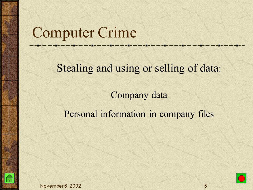 November 6, 20024 Objectives Explain the different types of computer crime and the difficulties of discovery and prosecution. Describe the aspects of