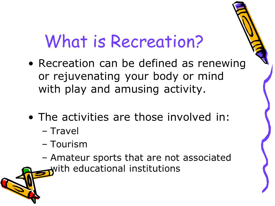 What is Recreation.