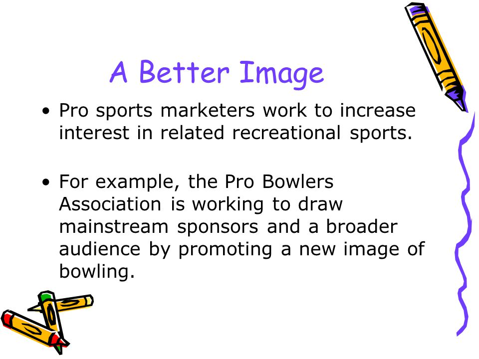 A Better Image Pro sports marketers work to increase interest in related recreational sports.